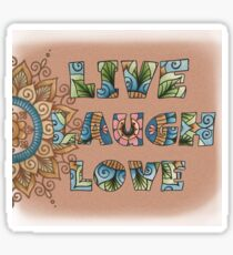 Live, Laugh, Love - Words to Live By Sticker