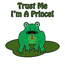 Trust Me, I'm A Prince! by Scott Ruhs