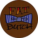 Fat Butch Tattoo (Round) by Alex Heberling