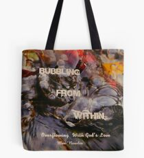 Bubbling From Within..my book Tote Bag
