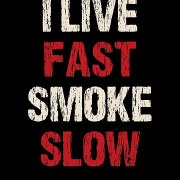 Funny Smoking Meat Pitmaster Tshirt - I Live Fast Smoke Slow by KiRUS