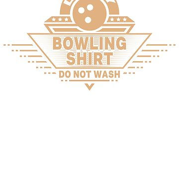 Bowling Gift Lucky Bowling Shirt Do Not Wash Funny Bowler Gift Bowling Ball by KanigMarketplac