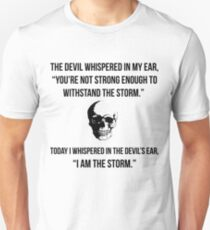 I Am The Storm Quotes Unisex T-Shirt