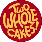 Two Whole Cakes! (Round) by Alex Heberling