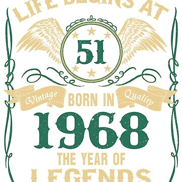 Life Begins at 51 - 1968 The Birth Of Legends by dragts
