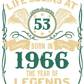 Life Begins at 53 - 1966 The Birth Of Legends by dragts