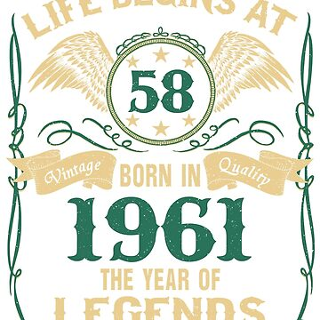 Life Begins at 58 - 1961 The Birth Of Legends by dragts