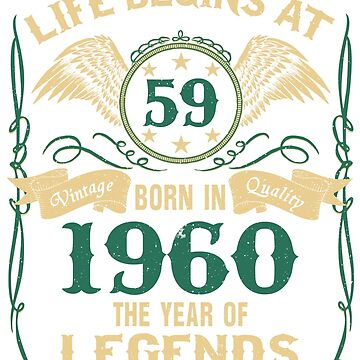Life Begins at 59 - 1960 The Birth Of Legends by dragts