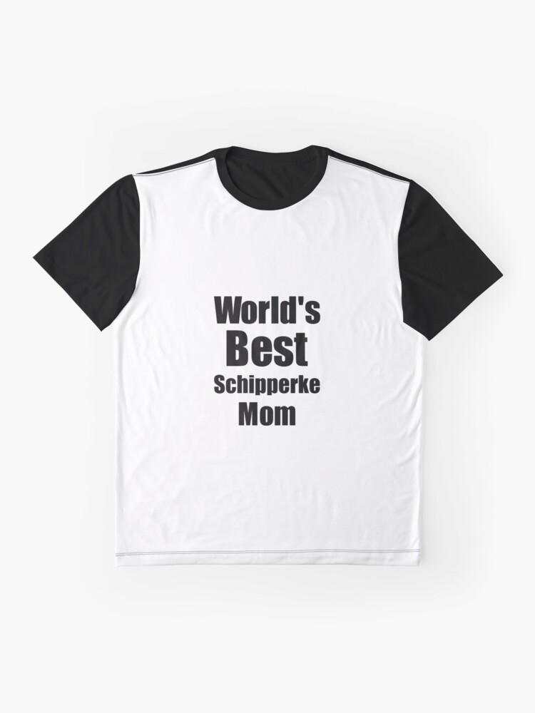 Alternative Ansicht von Schipperke Mom Dog Lover World's Best Funny Gift Idea For My Pet Owner Grafik T-Shirt
