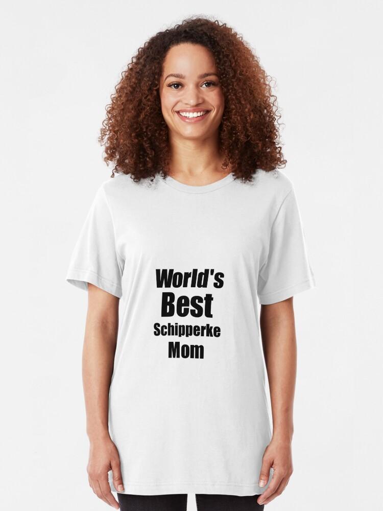 Alternative Ansicht von Schipperke Mom Dog Lover World's Best Funny Gift Idea For My Pet Owner Slim Fit T-Shirt