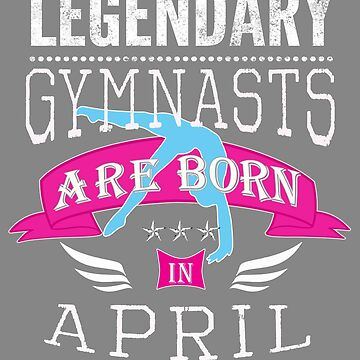 Legendary Gymnasts are born in April by LGamble12345