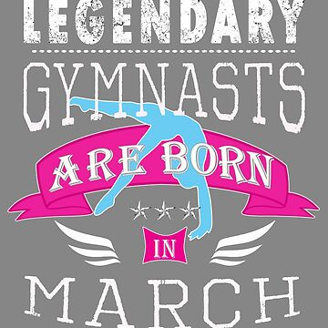 Legendary Gymnasts are born in March by LGamble12345