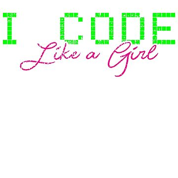 Code Like A Girl by 4tomic