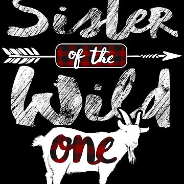 Sister of the Wild One Shirt Lumberjack Goat Lover Buffalo Plaid red black plaid pajamas 1st birthday Tribal baby shower boho bday easily distracted goat farmer by bulletfast