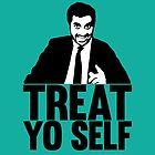 treat yo self by Hailey Sanders