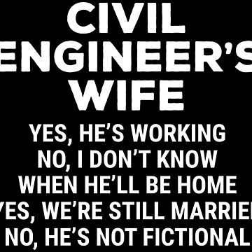Civil Engineer's Wife Funny Engineering T-shirt by zcecmza