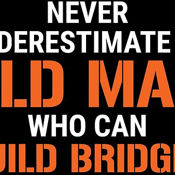 Never Underestimate Old Man Civil Engineer T-shirt by zcecmza