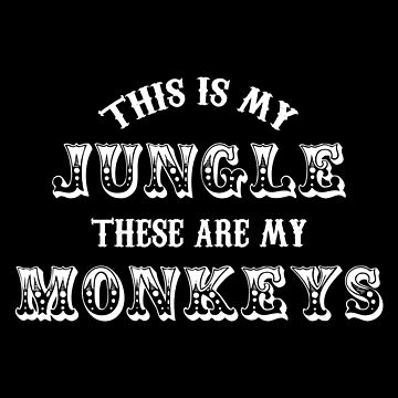 This Is My Jungle, These Are My Monkeys Gift by Reutmor