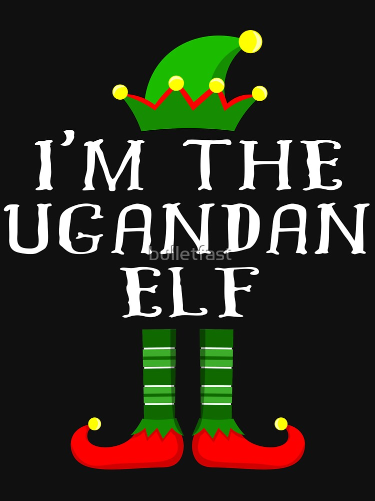 Ugandan Elf T Shirt Matching Family Christmas Elf From Uganda Christmas group green pjs costume pajamas for siblings, parents, friends, adults funny Xmas quote elf hat & shoes by bulletfast