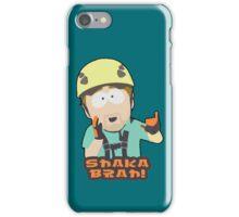 Shaka-brah! iPhone Case/Skin