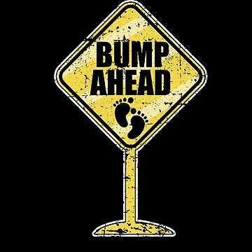 Bump Ahead Pregnant Mom Mama Baby Shower Family Love by kieranight
