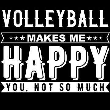 Volleyball Makes Me Happy by LarkDesigns