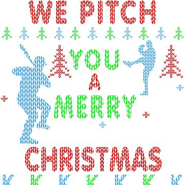 Baseball We Pitch You a Merry Christmas Funny Pitcher Baseball Ugly Christmas Sweater T-shirt by TeeCreations