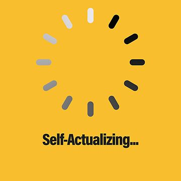 SELF-ACTUALIZATION by OBJETDART