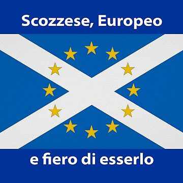 Scottish, European and proud (Italian) by Ranald