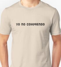 yo no comprendo Unisex T-Shirt
