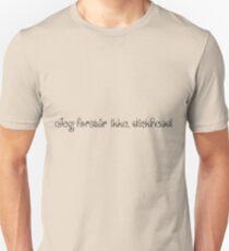 Jeg forstår ikke, dickhead! Unisex T-Shirt