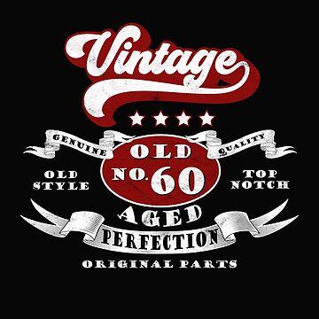 60 BIRTHDAY FUNNY GIFT VINTAGE T-SHIRT by fatshirt