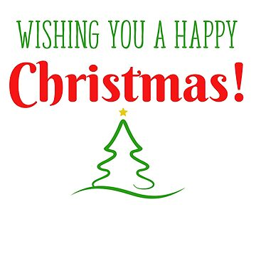 Wishing You A Happy Christmas Holiday Gift by oceanwaves