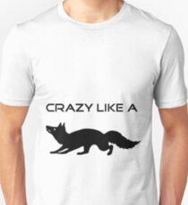 Crazy like a fox Unisex T-Shirt