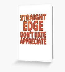 """""""Straight Edge Don T Hate Appreciate"""" tee design for every edge lovers out there! Makes a cute gift! Greeting Card"""