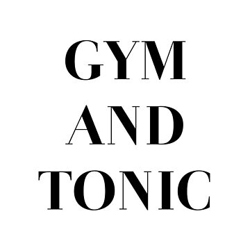 Gym And Tonic by fandemonium
