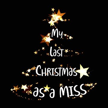Funny My Last Christmas as Miss T-Shirt Gift Bachelorette Party Christmas by MrTStyle