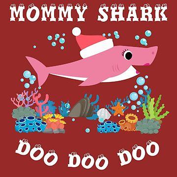 XMAS Edition - Mommy Shark Doo Doo Doo by prory30