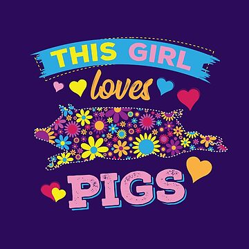 This Girls Loves Pigs by radvas