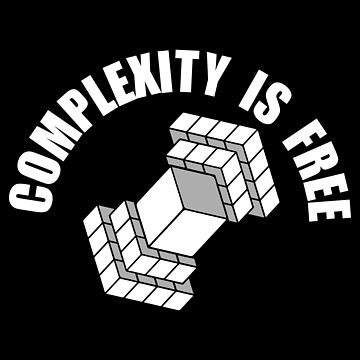 3D Printing - Complexity is free - Gift Idea by vicoli-shirts