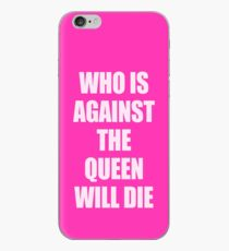 who is against the queen will die iPhone Case