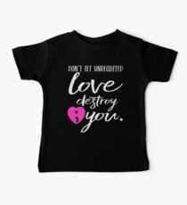 Don't Let Unrequited Love Destroy You | Semicolon - Mental Health Awareness Baby Tee