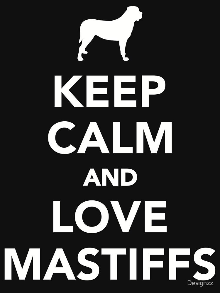 Keep calm and love mastiffs by Designzz