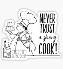 Just Add Colour - Never Trust a Skinny Cook Sticker