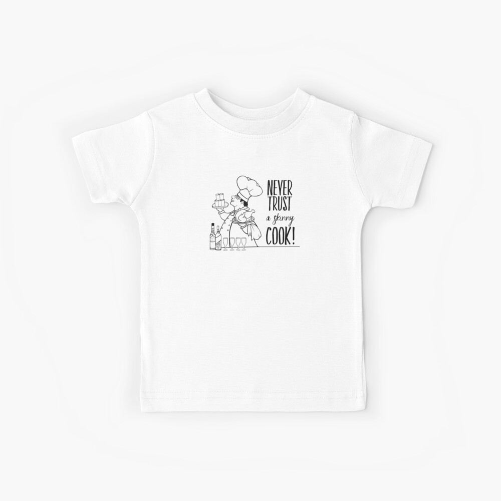 Just Add Colour - Never Trust a Skinny Cook Kids T-Shirt