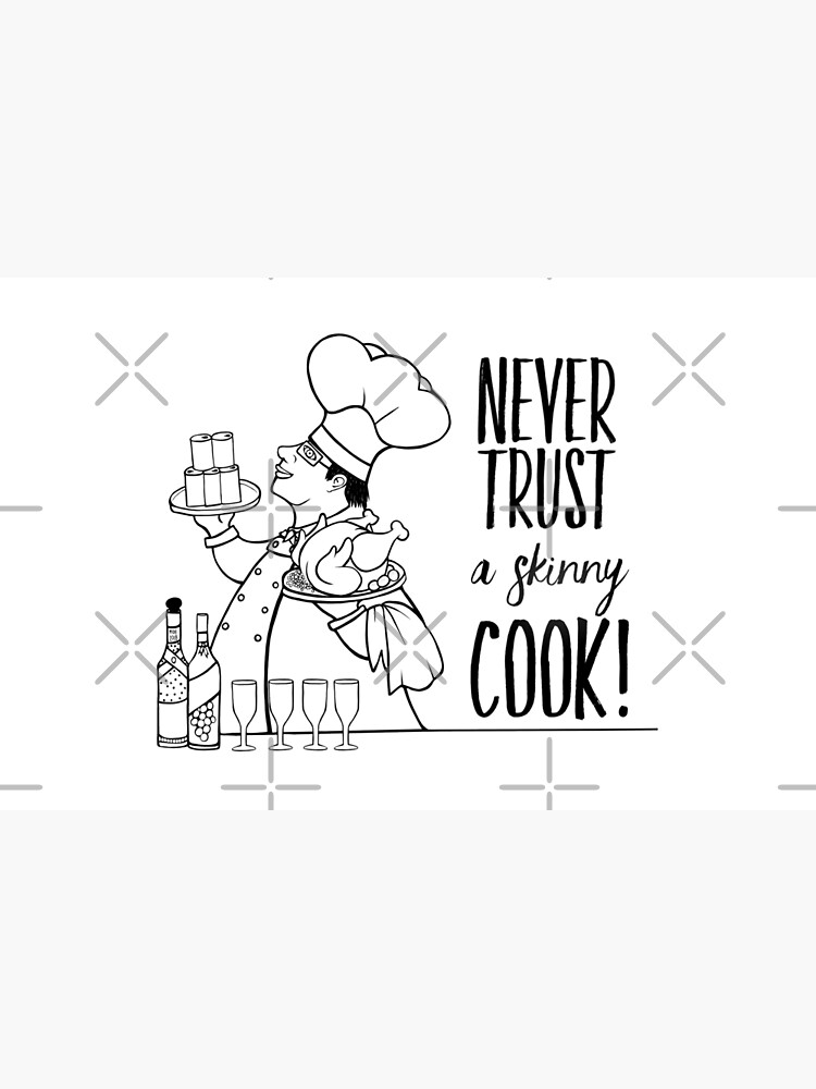 Just Add Colour - Never Trust a Skinny Cook by FunkiFish