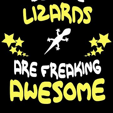 Because LIZARDS Are Freaking Awesome T-Shirt Funny by VKOKAY