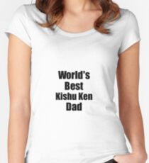 Kishu Ken Dad Dog Lover World's Best Funny Gift Idea For My Pet Owner Women's Fitted Scoop T-Shirt