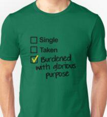 Single, Taken, Burdened with Glorious Purpose Slim Fit T-Shirt