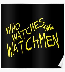 WHO WHATCHES THE WATCHMEN Poster